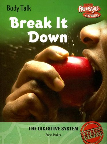 9781410926654: Break It Down: The Digestive System (Body Talk)
