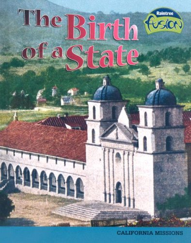 9781410926944: The Birth of a State: California Missions (Raintree Fusion: American History Through Primary Sources)