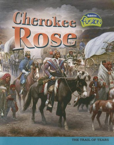 9781410927132: Cherokee Rose: The Trail of Tears (American History Through Primary Sources)