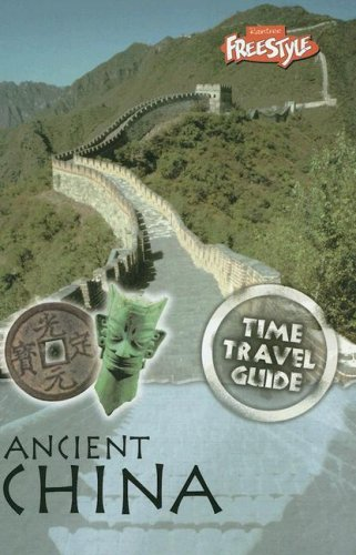 9781410927293: Ancient China (Time Travel Guides)