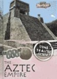 9781410927309: Aztec Empire (Time Travel Guides)