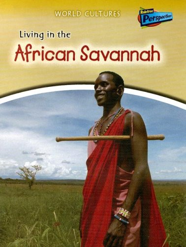 9781410928146: Living in the African Savannah (World Cultures)