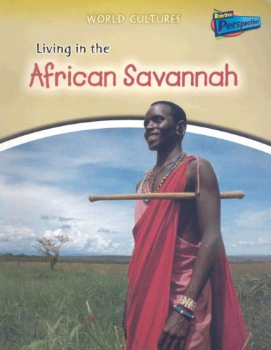 9781410928238: Living in the African Savannah (World Cultures)