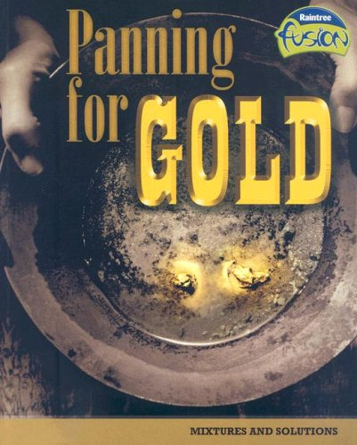9781410928658: Panning for Gold: Mixtures and Solutions (Raintree Fusion: Physical Science)