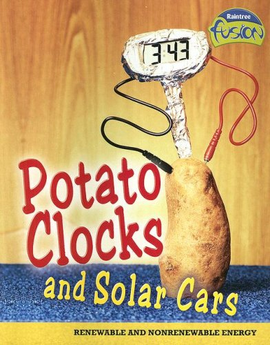 Potato Clocks and Solar Cars: Renewable and: National Geographic Learning