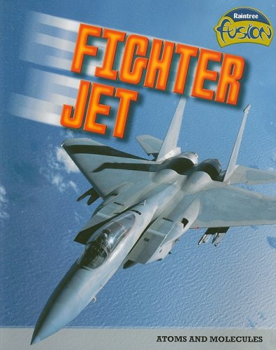 9781410928696: Fighter Jet: Atoms and Molecules (Raintree Fusion: Physical Science)
