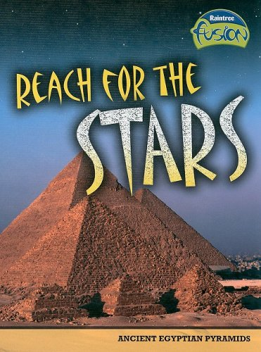 9781410928887: Reach for the Stars: Ancient Egyptian Pyramids (Raintree Fusion: World History)