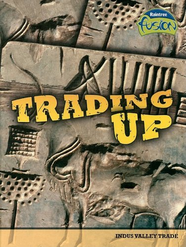 Trading Up: Indus Valley Trade (Raintree Fusion: World History) (1410928926) by Brian Williams; Brenda Williams