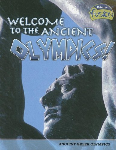 9781410928962: Welcome to the Ancient Olympics!: Ancient Greek Olympics (Raintree Fusion: World History)