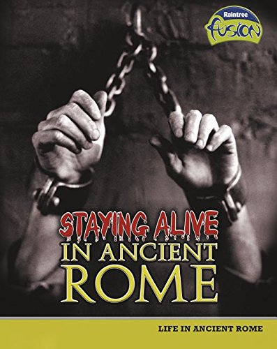 Staying Alive in Ancient Rome: Life in Ancient Rome (Raintree Fusion: World History): Brian Williams