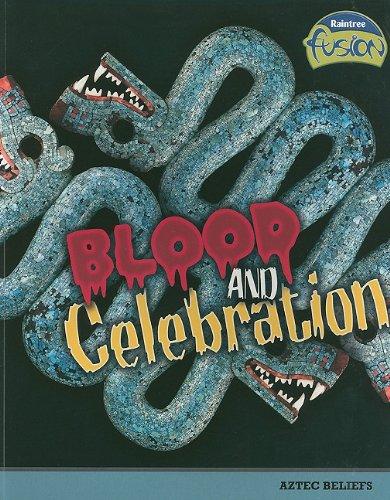 9781410928986: Blood and Celebration: Aztec Beliefs (Raintree Fusion: World History)