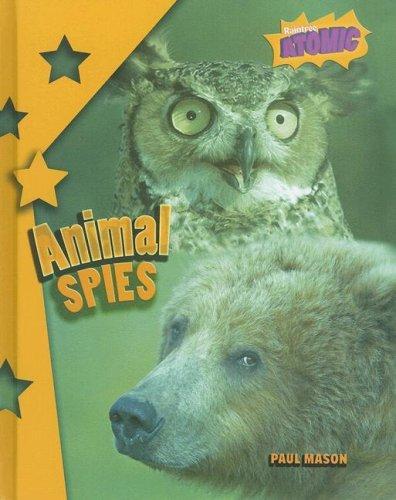 9781410929754: Animal Spies (Atomic (Grade 6))