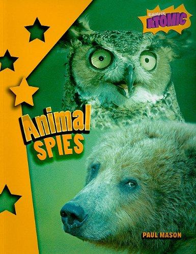 9781410929969: Animal Spies (Raintree Atomic)