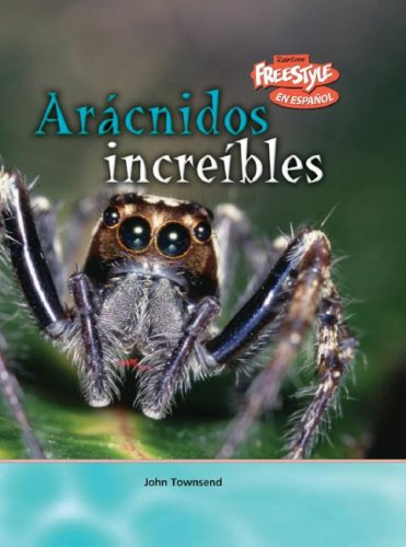 9781410930651: Aracnidos increibles / Incredible Arachnids (Criaturas Increibles / Incredible Creatures)