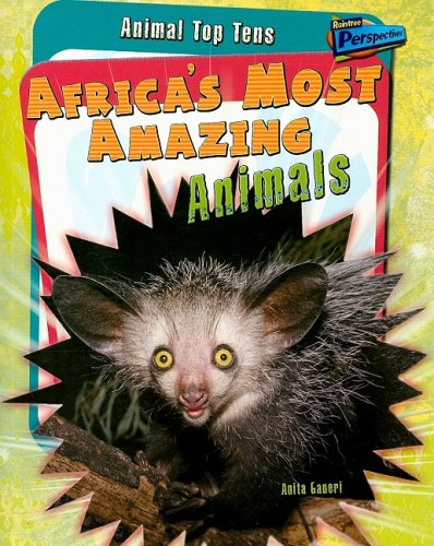 9781410930927: Africa's Most Amazing Animals (Animal Top Tens)