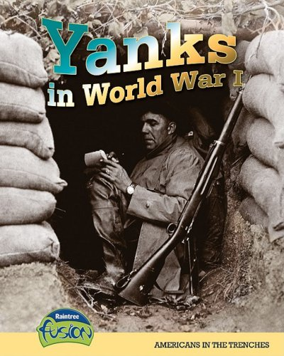 9781410931191: Yanks in World War I: Americans in the Trenches (American History Through Primary Sources)