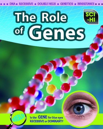 The Role of Genes (Sci-Hi: Life Science): Hartman, Eve, Meshbesher, Wendy