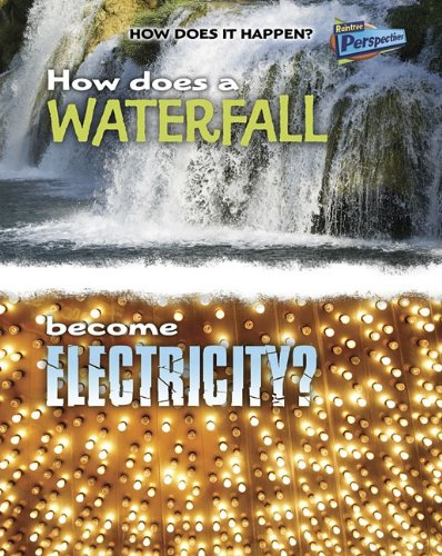 9781410934567: How Does a Waterfall Become Electricity? (How Does It Happen)