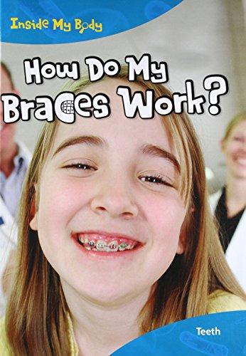 How Do My Braces Work?: Teeth (Library Binding): Steve Parker