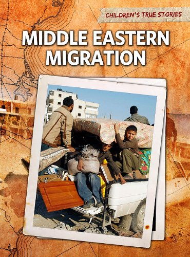 9781410940797: Middle Eastern Migration (Children's True Stories: Migration)