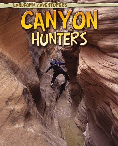 9781410941466: Canyon Hunters (Landform Adventurers)