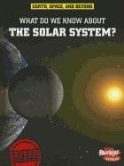 9781410941855: What Do We Know About the Solar System? (Earth, Space, & Beyond)