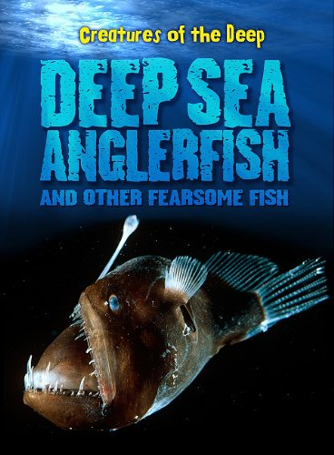 Deep-Sea Anglerfish and Other Fearsome Fish (Creatures of the Deep): Lynette, Rachel