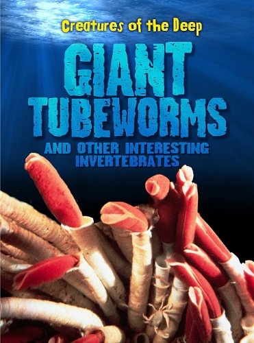 9781410942067: Giant Tube Worms and Other Interesting Invertebrates (Creatures of the Deep)