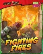 9781410943637: Fighting Fires (Heroic Jobs)