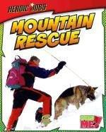 9781410943644: Mountain Rescue (Heroic Jobs)