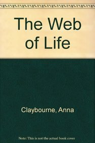 The Web of Life: Claybourne, Anna; Langley, Andrew; Bright, Michael; Snedden, Robert