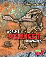 World's Weirdest Dinosaurs (Library Binding): Rupert Matthews