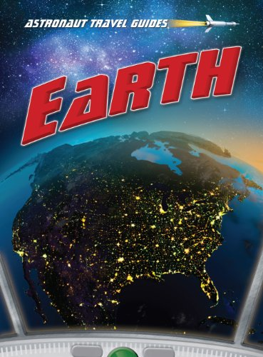 9781410945778: Earth (Astronaut Travel Guides)