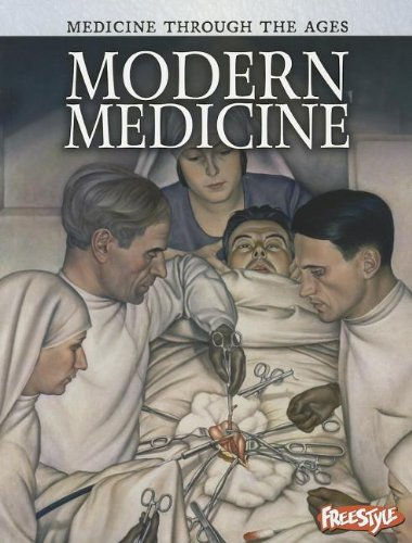 9781410946522: Modern Medicine (Medicine Through the Ages)