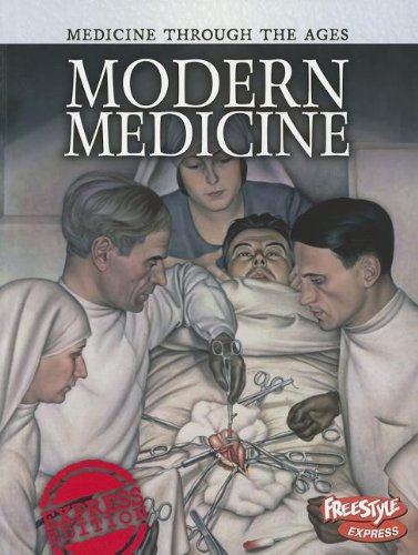 9781410946706: Modern Medicine (Medicine Through the Ages)