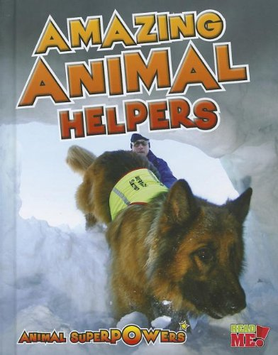 Amazing Animal Helpers (Animal Superpowers): Townsend, John