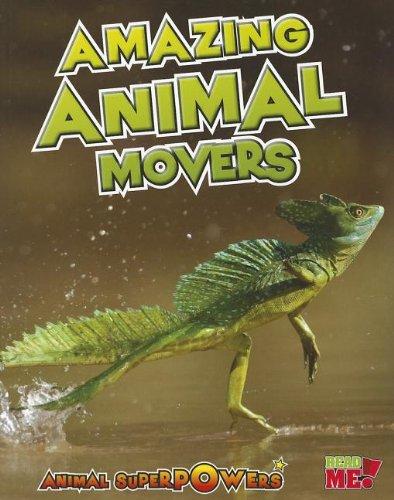 Amazing Animal Movers (Animal Superpowers): Townsend, John