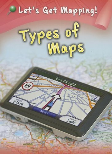 9781410949110: Types of Maps (Let's Get Mapping!)