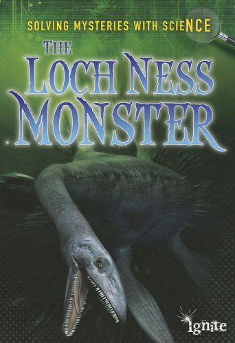 The Loch Ness Monster (Solving Mysteries With Science): Lori Hile