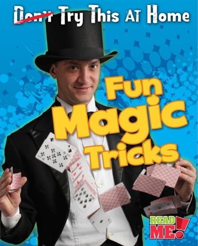 Fun Magic Tricks (Try This at Home!): Hunter, Nick