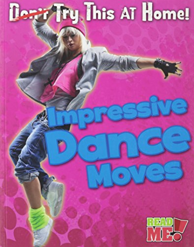 9781410950116: Impressive Dance Moves (Read Me!: Try This at Home!)