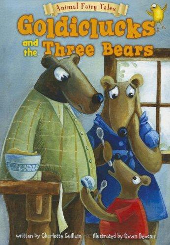 9781410950284: Goldiclucks and the Three Bears (Animal Fairy Tales)
