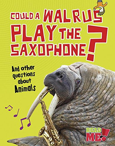 Could a Walrus Play the Saxophone?: And Other Questions about Animals (Read Me!): Mason, Paul