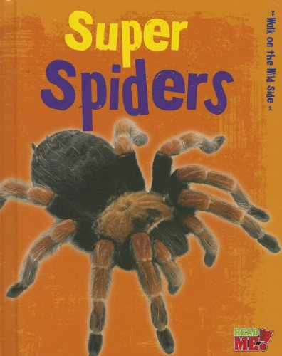Super Spiders (Walk on the Wild Side): Charlotte Guillain