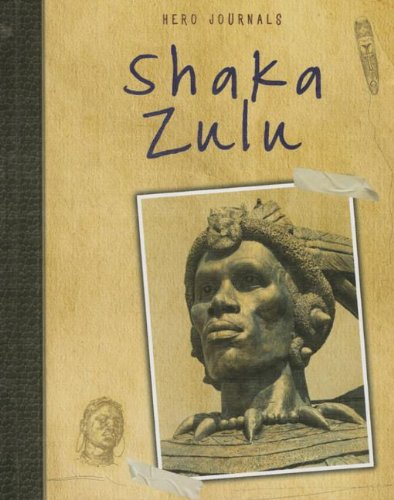 Shaka Zulu (Hero Journals): Spilsbury, Richard