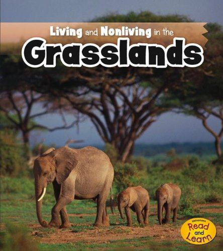 9781410953919: Living and Nonliving in the Grasslands (Is It Living or Nonliving?)