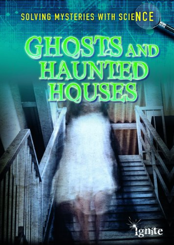 9781410955067: Ghosts & Haunted Houses (Solving Mysteries With Science)