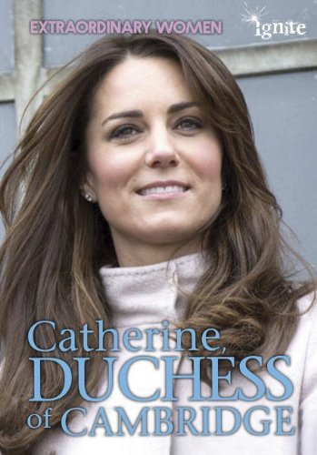 Catherine, Duchess of Cambridge (Extraordinary Women): Hunter, Nick