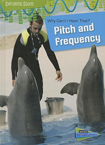 Why Can't I Hear That?: Pitch and Frequency (Exploring Sound): Spilsbury, Louise, Spilsbury, ...