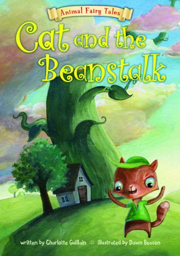 Cat and the Beanstalk (Animal Fairy Tales): Charlotte Guillain